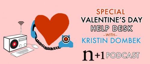 Valentine's Day Help Desk with Kristin Dombek
