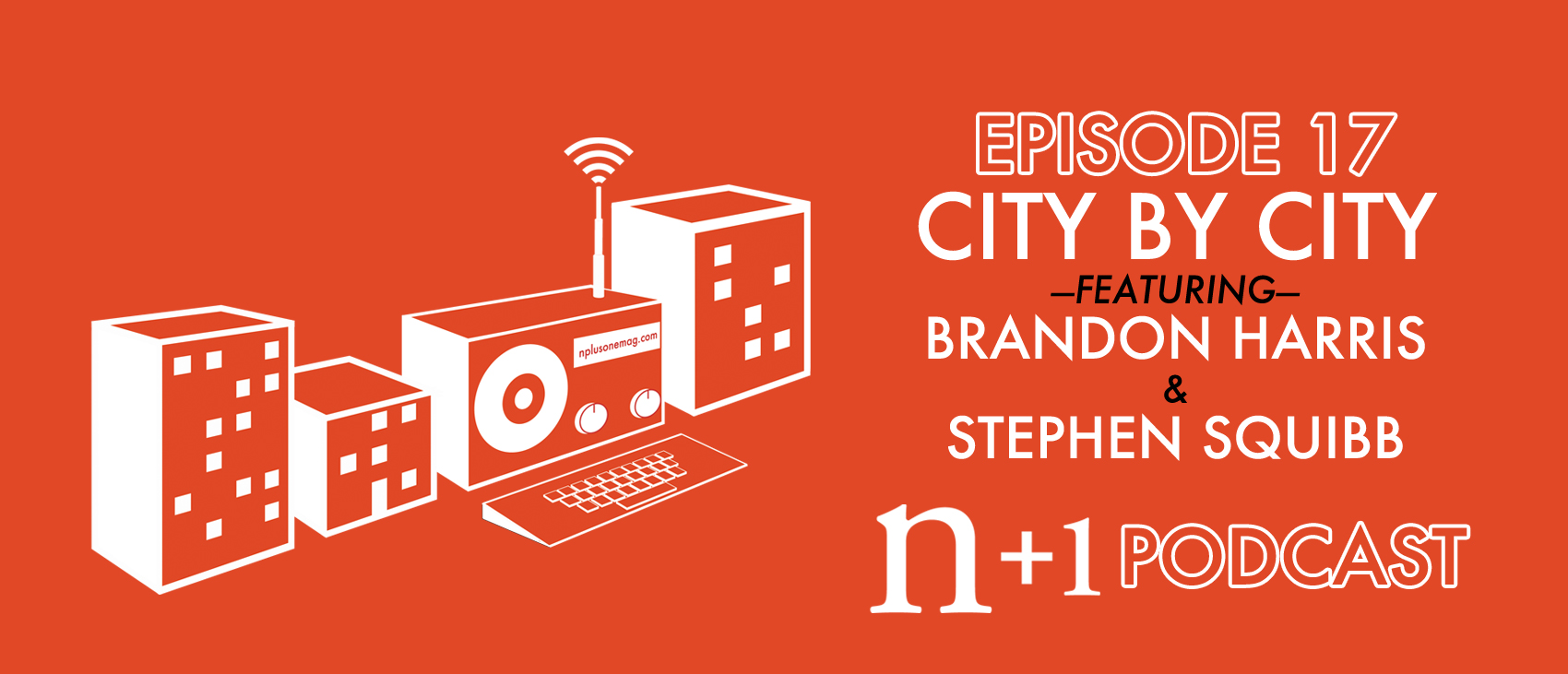 Episode 17: City by City