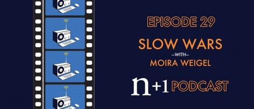 Episode 29: Slow Wars